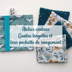 Atelier couture – Quatre lingettes et leur pochette de rangement